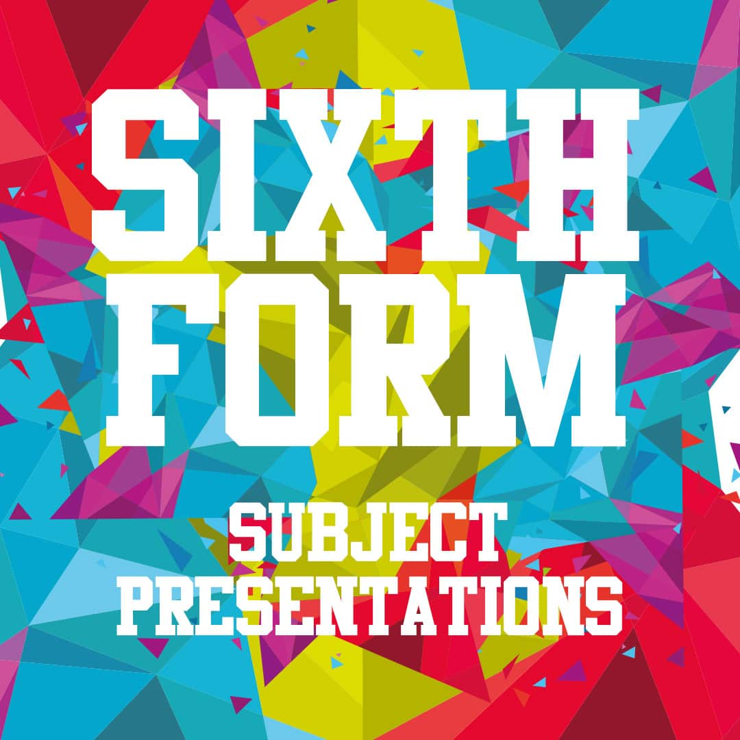 Sixth Form Subject Presentations